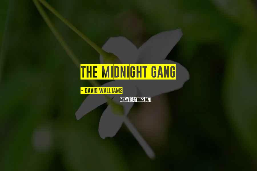 David Walliams Sayings: The Midnight Gang