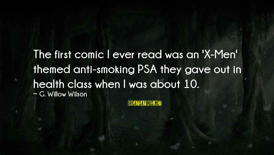 11 Year Anniversary Sayings By G. Willow Wilson: The first comic I ever read was an 'X-Men' themed anti-smoking PSA they gave out