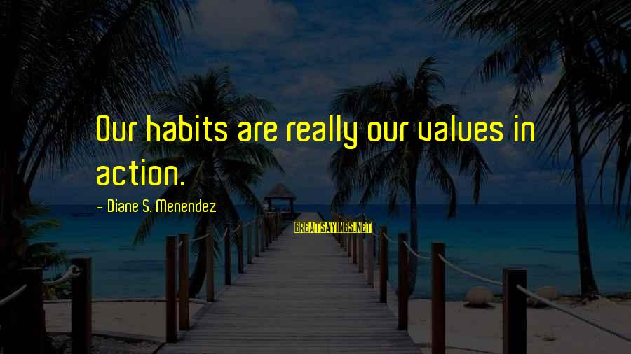 123 Greetings Wedding Anniversary Sayings By Diane S. Menendez: Our habits are really our values in action.