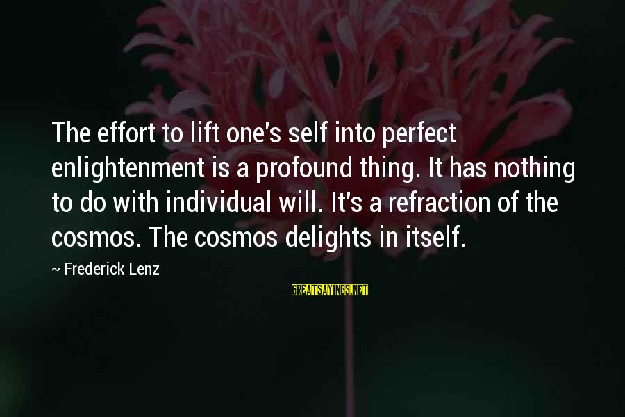 123 Greetings Wedding Anniversary Sayings By Frederick Lenz: The effort to lift one's self into perfect enlightenment is a profound thing. It has