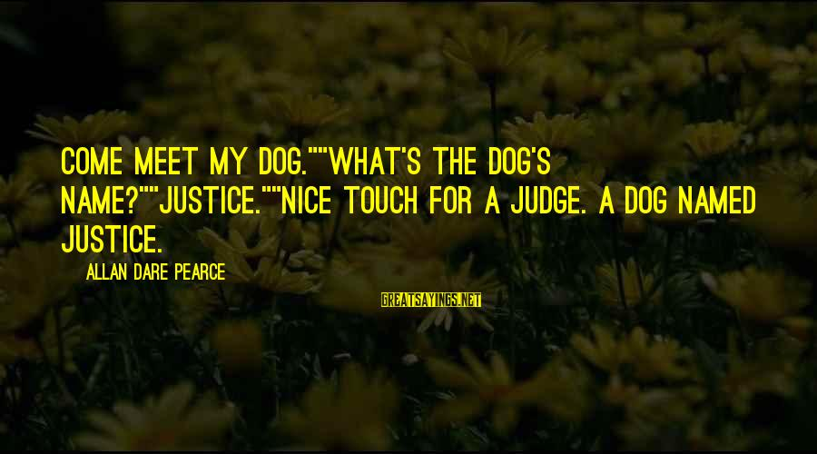"1950's Fashion Sayings By Allan Dare Pearce: Come meet my dog.""""What's the dog's name?""""Justice.""""Nice touch for a judge. A dog named Justice."