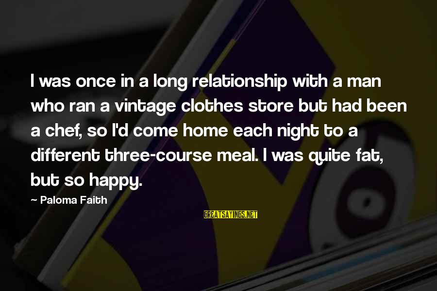 2 Fast 2 Furious Brian O'connor Sayings By Paloma Faith: I was once in a long relationship with a man who ran a vintage clothes
