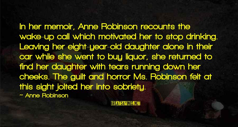 2 Year Sobriety Sayings By Anne Robinson: In her memoir, Anne Robinson recounts the wake-up call which motivated her to stop drinking.