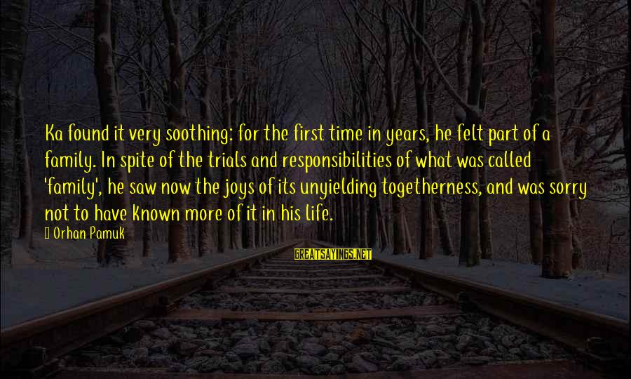 2 Years Of Togetherness Sayings By Orhan Pamuk: Ka found it very soothing: for the first time in years, he felt part of