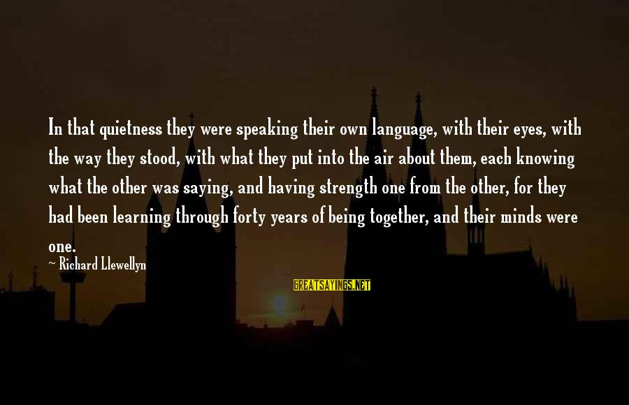 3 Years Of Marriage Sayings By Richard Llewellyn: In that quietness they were speaking their own language, with their eyes, with the way