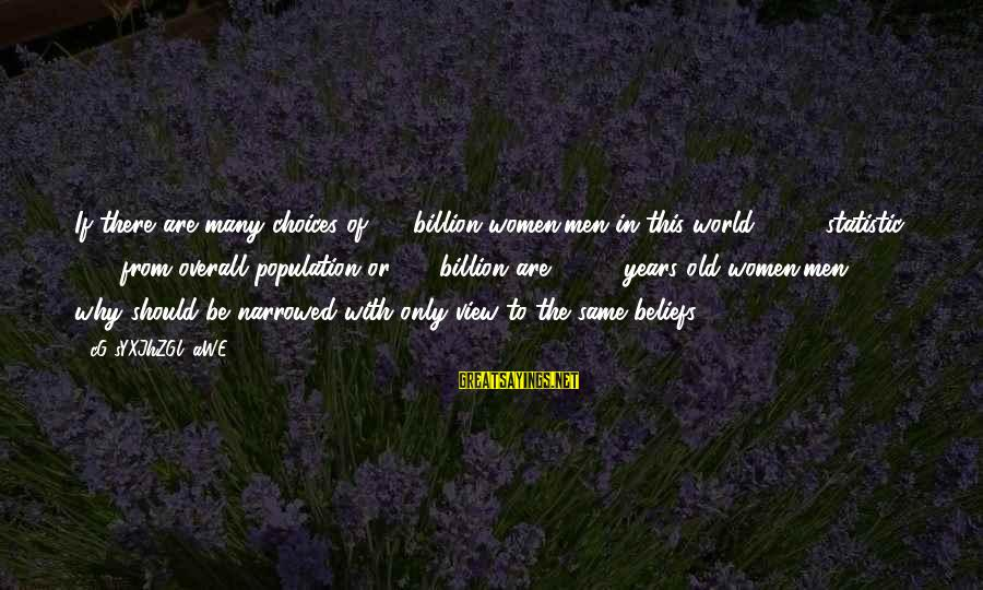 3 Years Sayings By CG9sYXJhZGl0aWE=: If there are many choices of 3.4 billion women/men in this world (2010 statistic: 65%