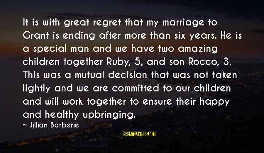 3 Years Sayings By Jillian Barberie: It is with great regret that my marriage to Grant is ending after more than