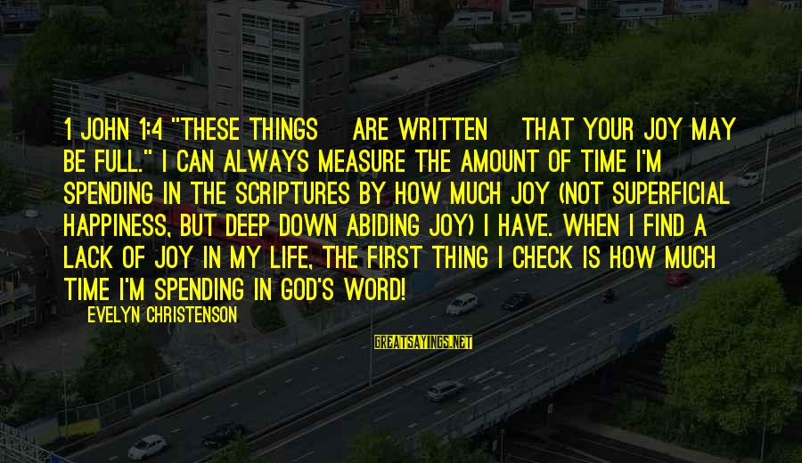 "4 By 4 Sayings By Evelyn Christenson: 1 John 1:4 ""These things [are written] that your joy may be full."" I can"