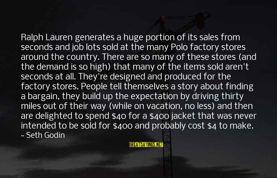 4 By 4 Sayings By Seth Godin: Ralph Lauren generates a huge portion of its sales from seconds and job lots sold