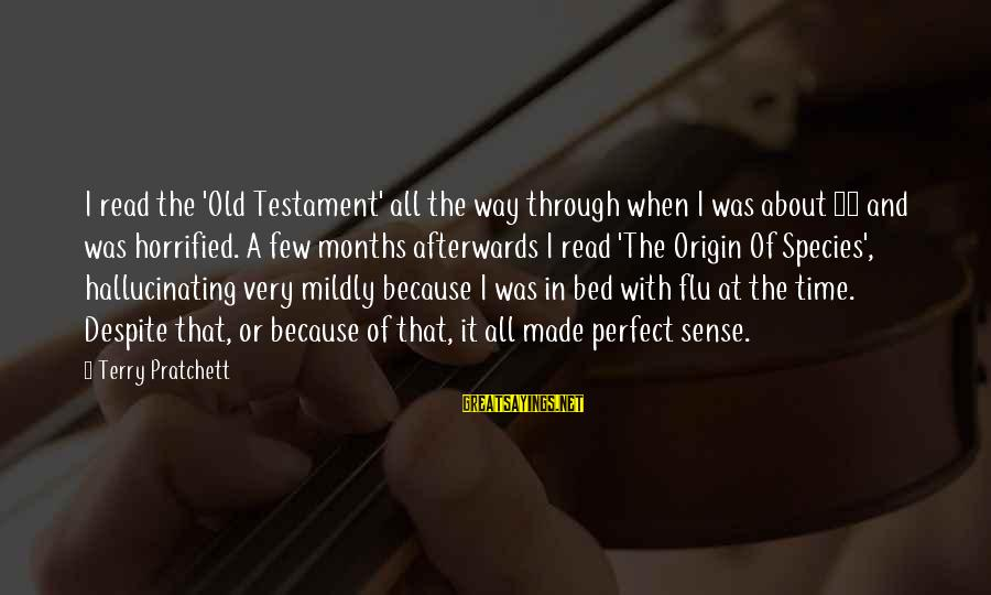 4 Months Old Sayings By Terry Pratchett: I read the 'Old Testament' all the way through when I was about 13 and