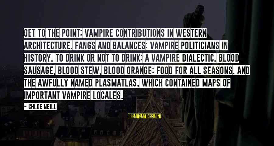 4th Friendship Anniversary Sayings By Chloe Neill: Get to the Point: Vampire Contributions in Western Architecture. Fangs and Balances: Vampire Politicians in