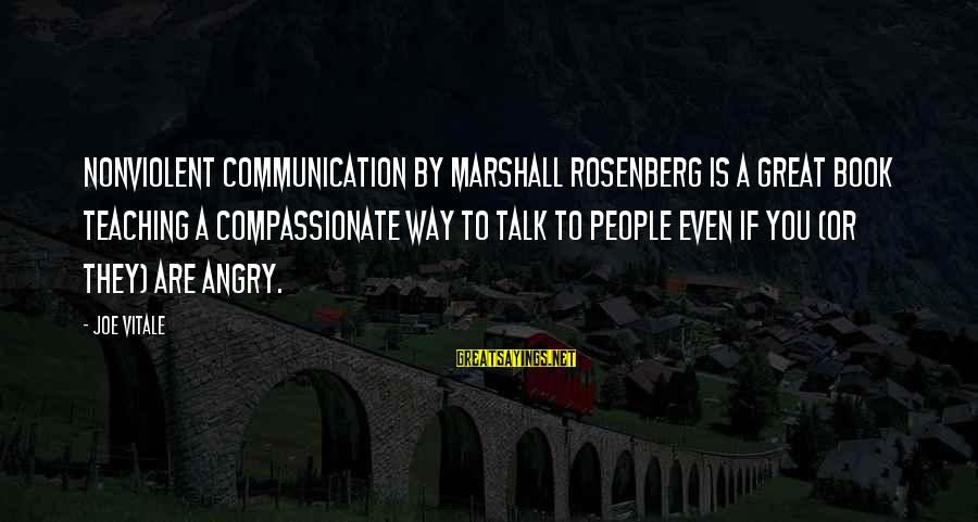 4th Friendship Anniversary Sayings By Joe Vitale: Nonviolent Communication by Marshall Rosenberg is a great book teaching a compassionate way to talk