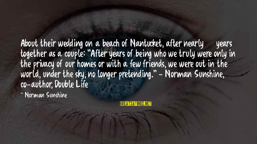50 Years Of Marriage Sayings By Norman Sunshine: About their wedding on a beach of Nantucket, after nearly 50 years together as a