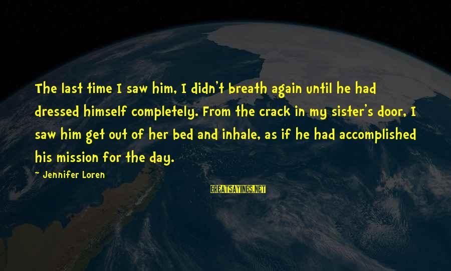 65 Years Anniversary Sayings By Jennifer Loren: The last time I saw him, I didn't breath again until he had dressed himself