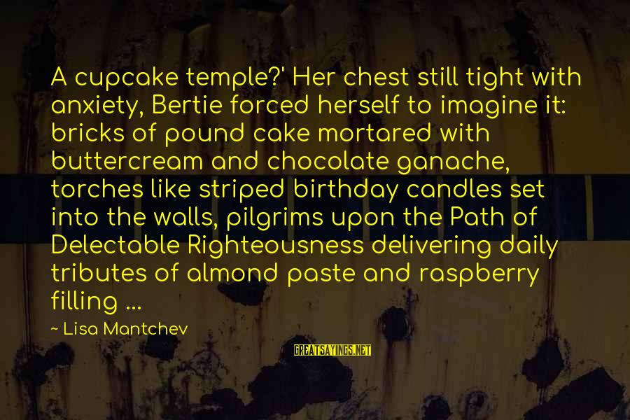 A Birthday Cake Sayings By Lisa Mantchev: A cupcake temple?' Her chest still tight with anxiety, Bertie forced herself to imagine it: