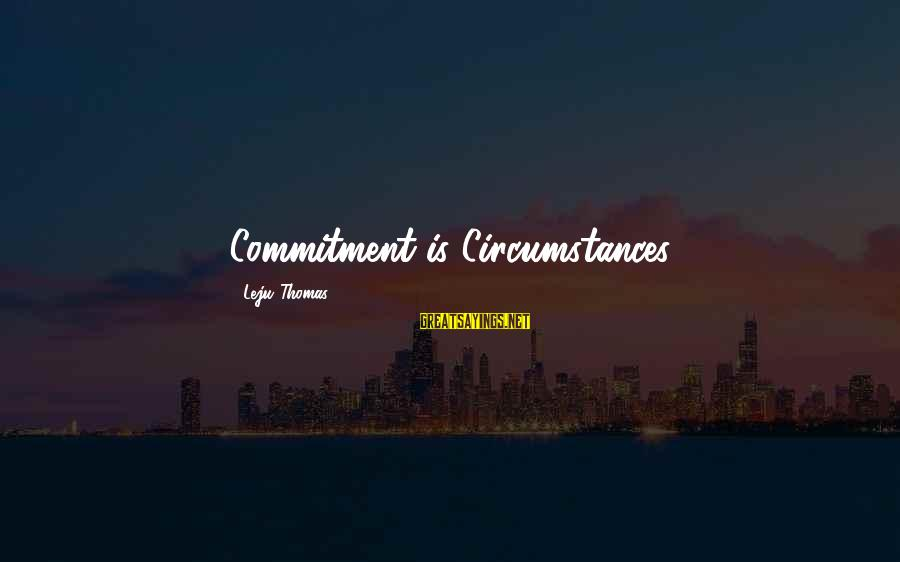 A Cheating Wife Sayings By Leju Thomas: Commitment is Circumstances
