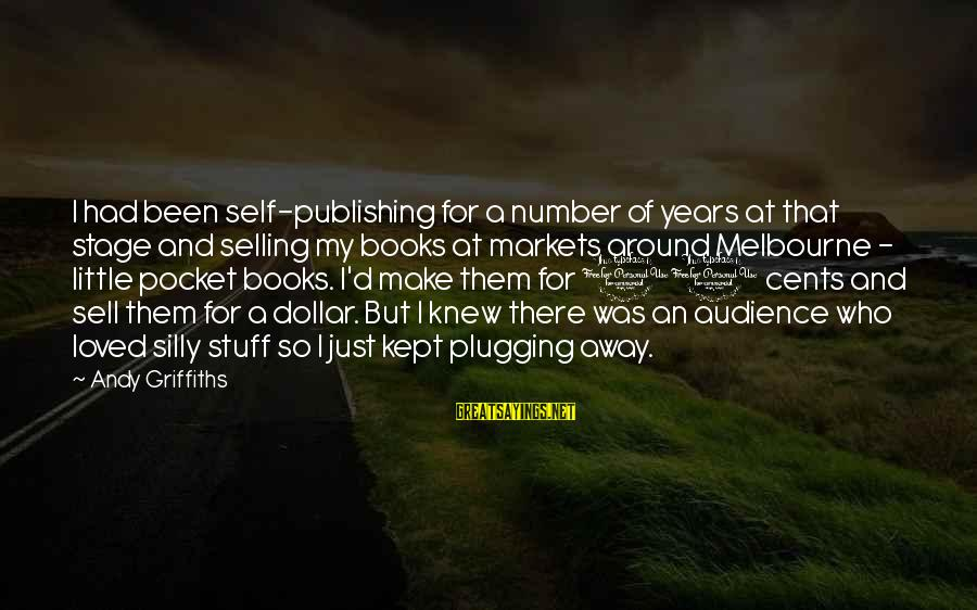A Dollar Sayings By Andy Griffiths: I had been self-publishing for a number of years at that stage and selling my