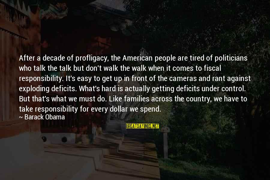 A Dollar Sayings By Barack Obama: After a decade of profligacy, the American people are tired of politicians who talk the
