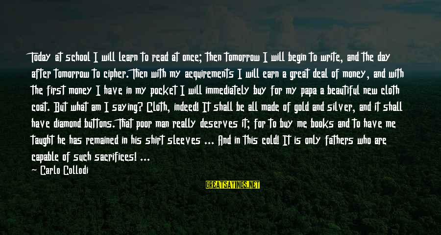 A Father And Son Sayings By Carlo Collodi: Today at school I will learn to read at once; then tomorrow I will begin
