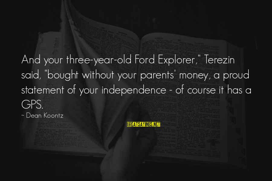"A Gps Sayings By Dean Koontz: And your three-year-old Ford Explorer,"" Terezin said, ""bought without your parents' money, a proud statement"