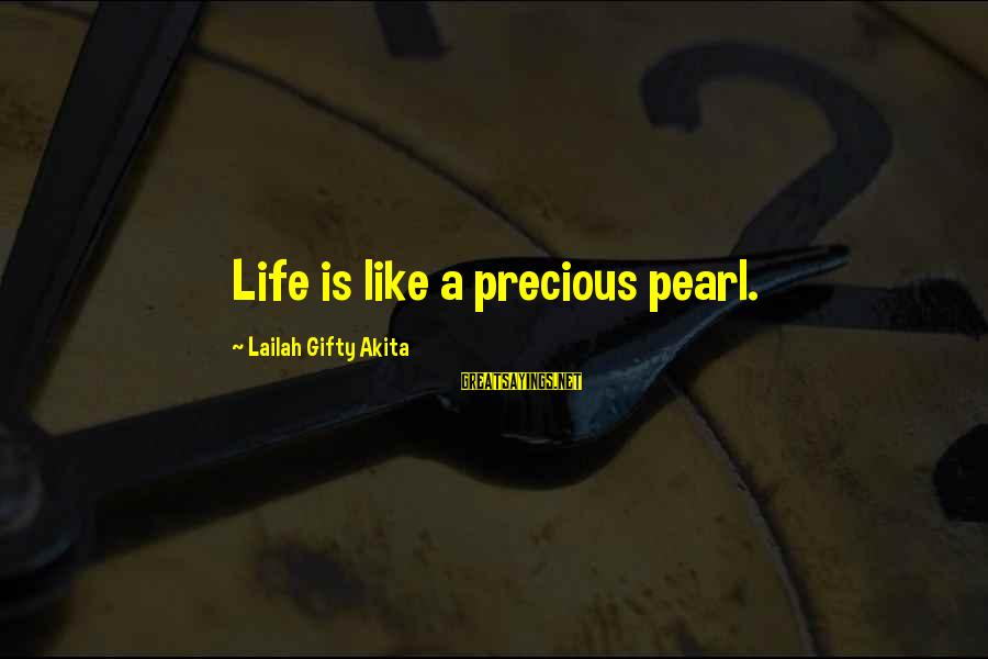 A Happy Soul Sayings By Lailah Gifty Akita: Life is like a precious pearl.