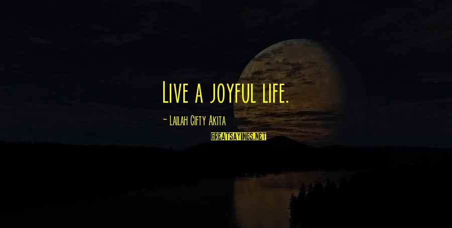 A Happy Soul Sayings By Lailah Gifty Akita: Live a joyful life.