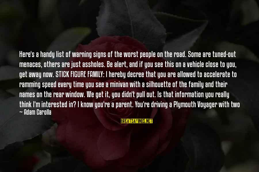 A Hundred Names Sayings By Adam Carolla: Here's a handy list of warning signs of the worst people on the road. Some