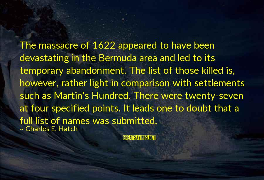 A Hundred Names Sayings By Charles E. Hatch: The massacre of 1622 appeared to have been devastating in the Bermuda area and led