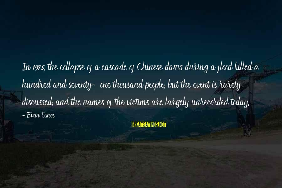 A Hundred Names Sayings By Evan Osnos: In 1975, the collapse of a cascade of Chinese dams during a flood killed a