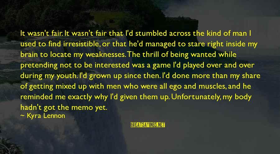A Kind Man Sayings By Kyra Lennon: It wasn't fair. It wasn't fair that I'd stumbled across the kind of man I