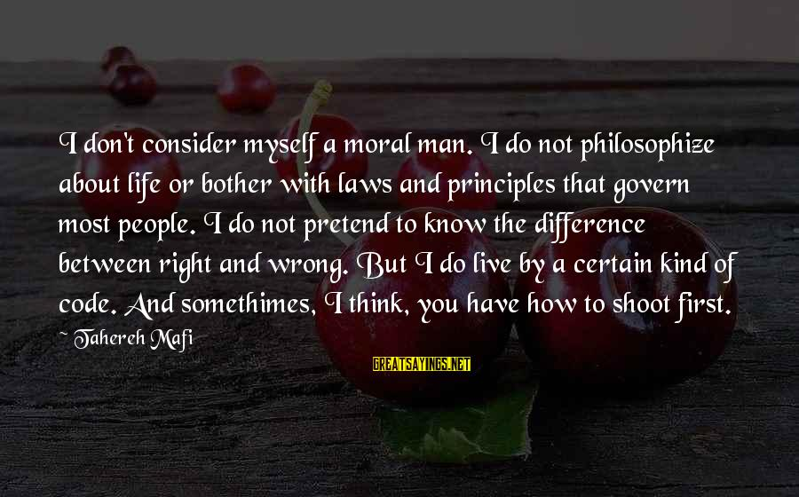 A Kind Man Sayings By Tahereh Mafi: I don't consider myself a moral man. I do not philosophize about life or bother