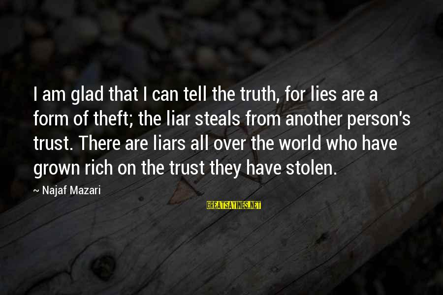 A Liar Person Sayings By Najaf Mazari: I am glad that I can tell the truth, for lies are a form of