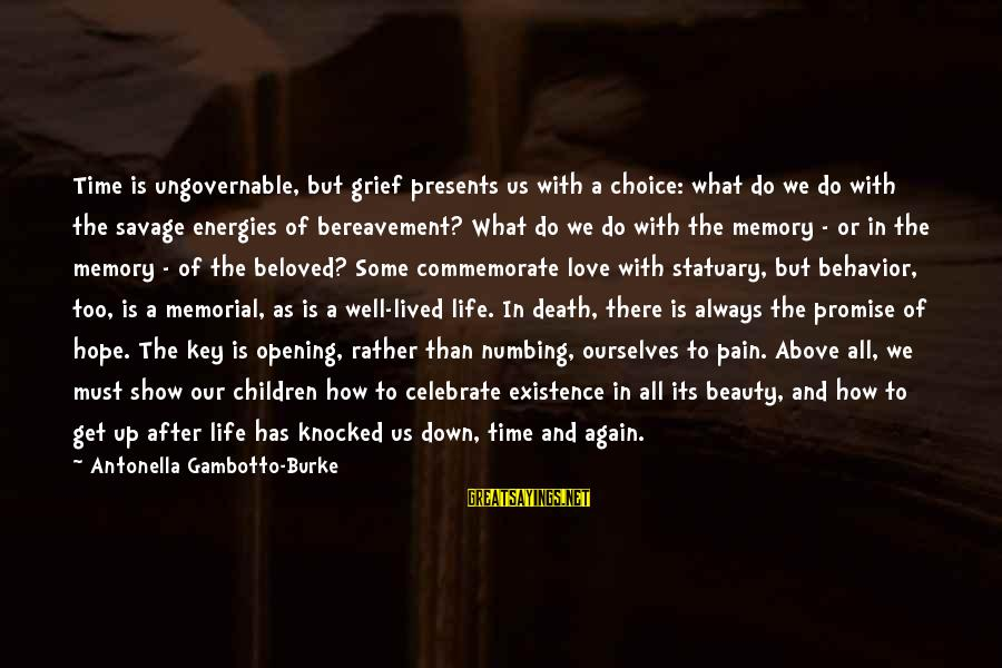 A Life Half Lived Sayings By Antonella Gambotto-Burke: Time is ungovernable, but grief presents us with a choice: what do we do with