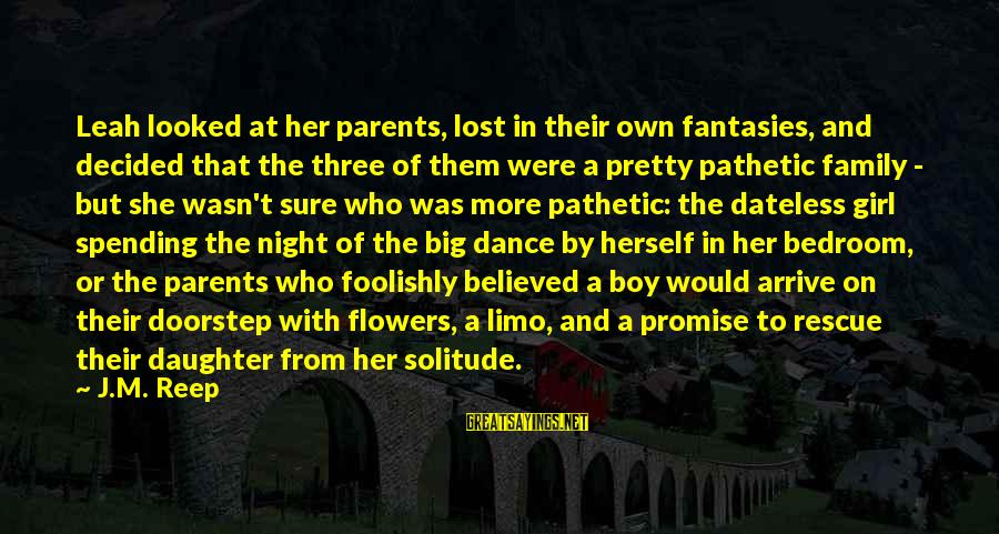 A Lost Girl Sayings By J.M. Reep: Leah looked at her parents, lost in their own fantasies, and decided that the three