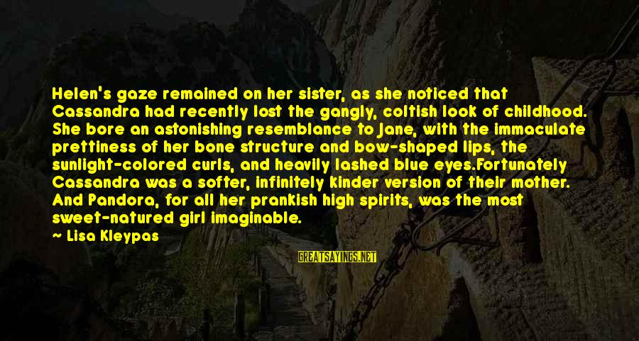 A Lost Girl Sayings By Lisa Kleypas: Helen's gaze remained on her sister, as she noticed that Cassandra had recently lost the
