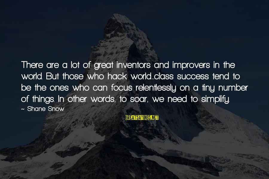 A Lot Of Snow Sayings By Shane Snow: There are a lot of great inventors and improvers in the world. But those who