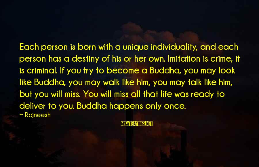A Motivational Person Sayings By Rajneesh: Each person is born with a unique individuality, and each person has a destiny of