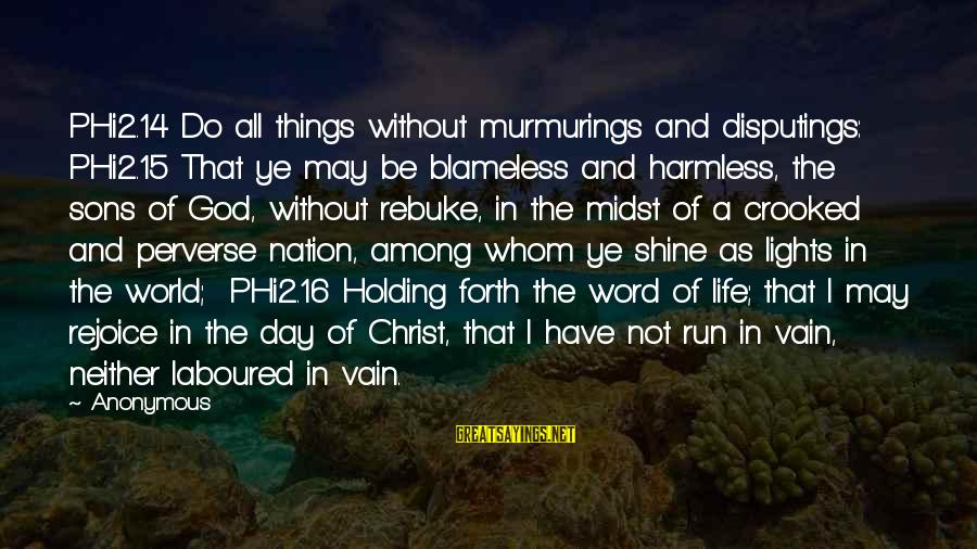 A Nation Without God Sayings By Anonymous: PHi2.14 Do all things without murmurings and disputings: PHi2.15 That ye may be blameless and
