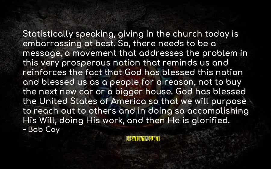 A Nation Without God Sayings By Bob Coy: Statistically speaking, giving in the church today is embarrassing at best. So, there needs to
