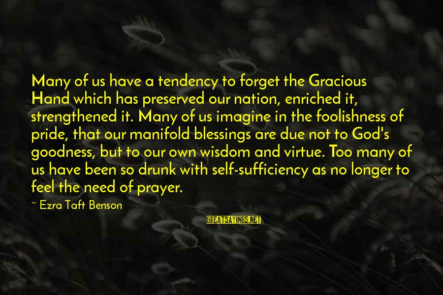 A Nation Without God Sayings By Ezra Taft Benson: Many of us have a tendency to forget the Gracious Hand which has preserved our