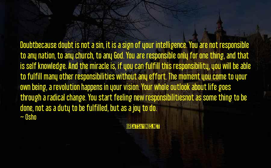 A Nation Without God Sayings By Osho: Doubtbecause doubt is not a sin, it is a sign of your intelligence. You are