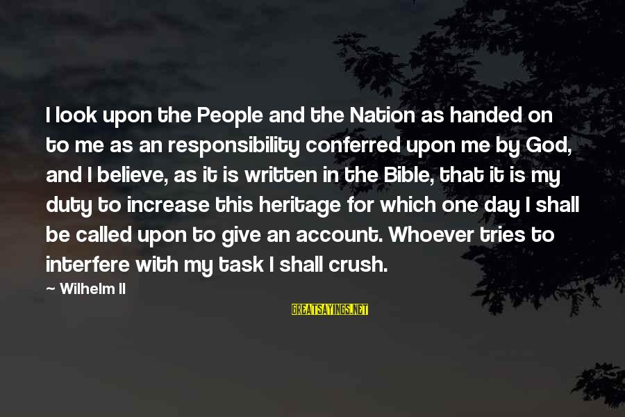 A Nation Without God Sayings By Wilhelm II: I look upon the People and the Nation as handed on to me as an