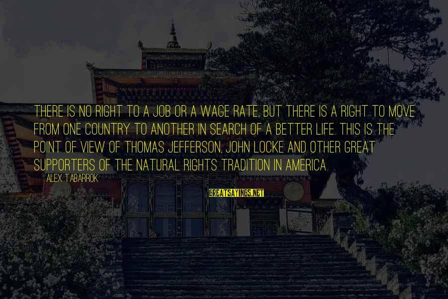 A Point In Life Sayings By Alex Tabarrok: There is no right to a job or a wage rate, but there is a
