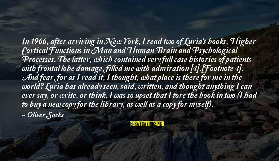 A.r. Luria Sayings By Oliver Sacks: In 1966, after arriving in New York, I read two of Luria's books, Higher Cortical