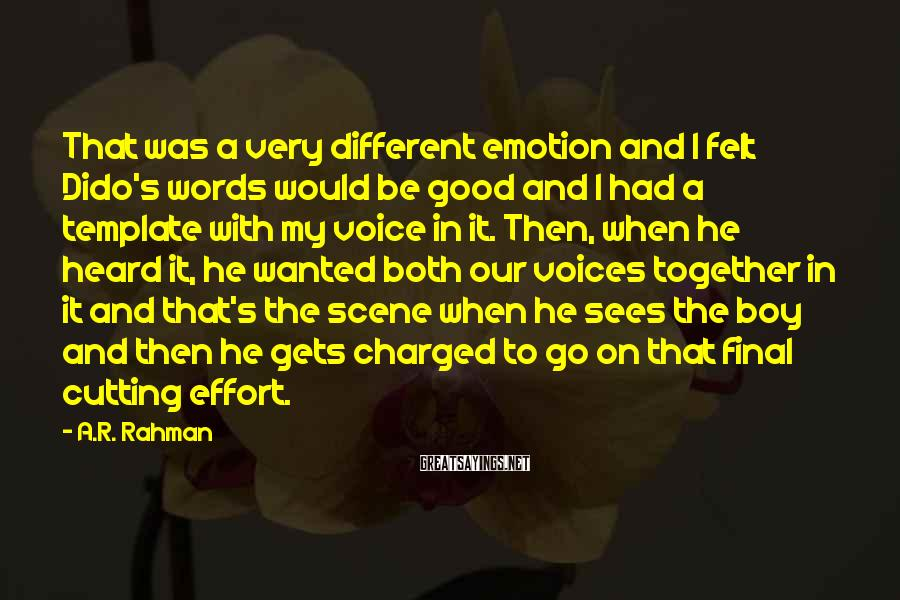 A.R. Rahman Sayings: That was a very different emotion and I felt Dido's words would be good and