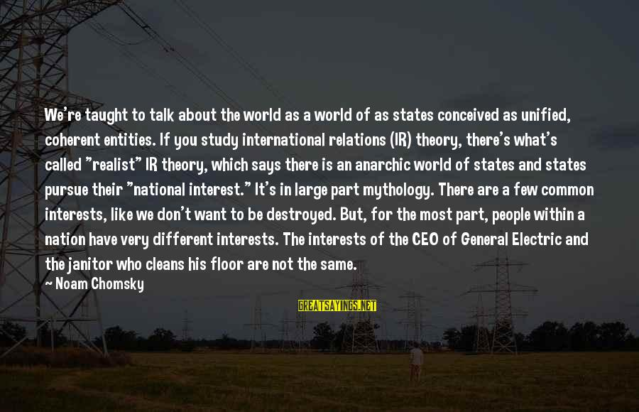 A Realist Sayings By Noam Chomsky: We're taught to talk about the world as a world of as states conceived as