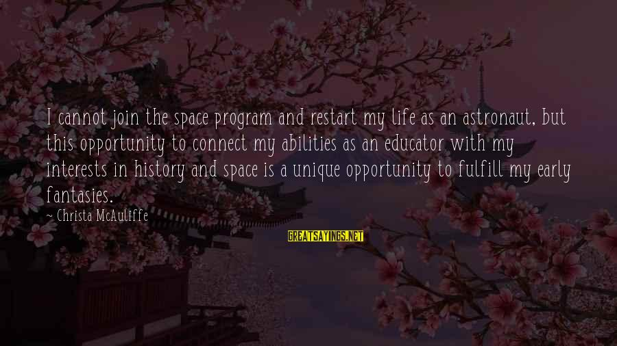 A Restart Sayings By Christa McAuliffe: I cannot join the space program and restart my life as an astronaut, but this