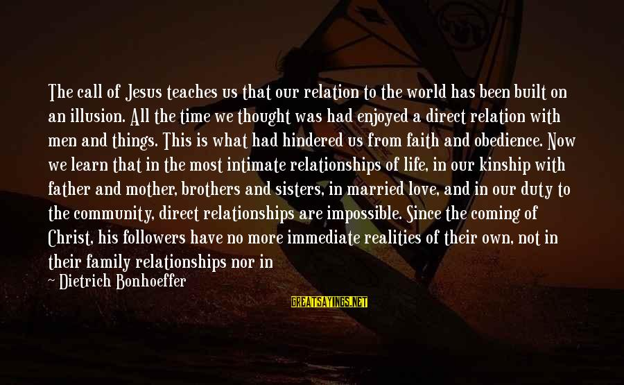 A Son's Love For His Mother Sayings By Dietrich Bonhoeffer: The call of Jesus teaches us that our relation to the world has been built