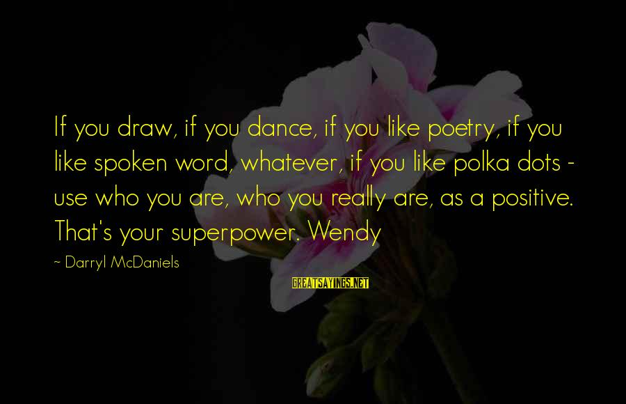 A Spoken Word Sayings By Darryl McDaniels: If you draw, if you dance, if you like poetry, if you like spoken word,