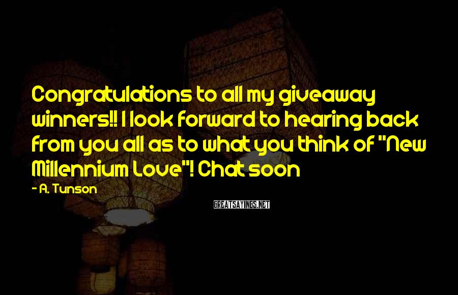 A. Tunson Sayings: Congratulations to all my giveaway winners!! I look forward to hearing back from you all